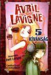 Avril Lavigne - 5 kívánság