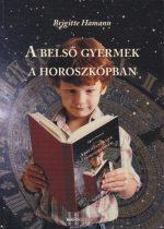 Brigitte Hamann - A belső gyermek a horoszkópban - Legbensőbb lényegünk fejlődése az asztrológia tükrében