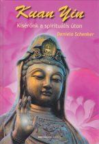 Daniela Schenker -  Kuan Yin – Kísérőnk a spirituális úton