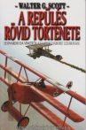 Walter G. Scott - A repülés rövid története - Antikvár könyvritkaság