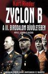 Kurt Rieder - Zyclon B- A III. Birodalom bűvöletében - Jó állapotú, nem olvasott, ANTIKVÁR