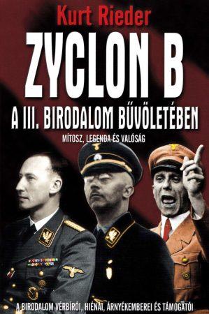 Kurt Rieder - Zyclon B- A III. Birodalom bűvöletében