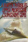 Walter G. Scott - A Horten fivérek és Lippish professzor csupaszárny gépei - Antikvár könyvritkaság