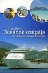 Zsiga Henrik: Óceánok szolgája, avagy luxushajón dolgoztam