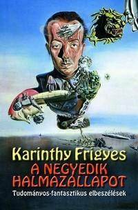 Karinthy Frigyes - A negyedik halmazállapot
