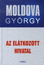 Moldova György - Az Elátkozott Hivatal