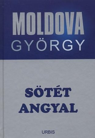 Sötét angyal - Moldova György életmű sorozat 4.
