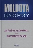 Aki átlépte az árnyékát... / Akit szerettek a nők  - Moldova György életmű sorozat 7.