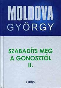 Szabadíts meg a gonosztól II. - Moldova György életmű sorozat 9.