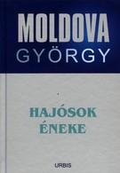 Hajósok éneke - Moldova György életmű sorozat 10. rész