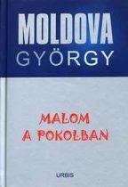 Malom a pokolban - Moldova György életmű sorozat 11. rész
