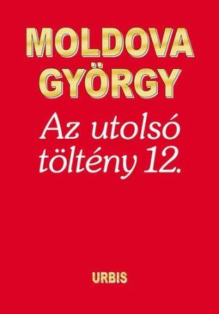 MOLDOVA GYÖRGY - Az utolsó töltény 12.
