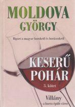 Moldova György - Keserű pohár III. - Villány - a borra épült város