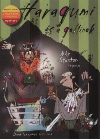 Andy Stanton: Haragumi és a goblinok (Citromisszai mesék 3.)