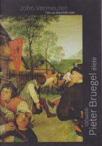 John Vermeulen - Tánc az akasztófa alatt - Idősebb Pieter Bruegel élete