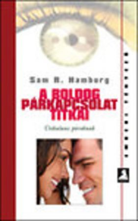Sam R.Hamburg: A boldog párkapcsolat titkai