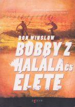 Don Winslow - Bobby Z halála és élete
