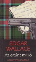 Edgar Wallace - Az eltűnt millió - A dilettáns zsaroló - Jó állapotú antikvár
