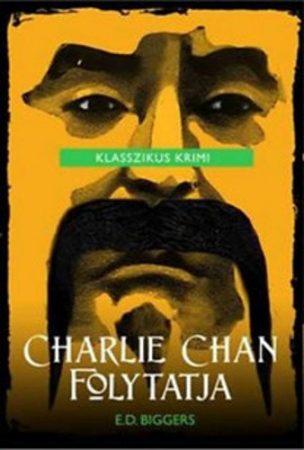 Charlie Chan folytatja - E. D. Biggers