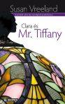 Susan Vreeland: Clara és Mr. Tiffany