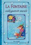 Jean de La Fontaine - La Fontaine válogatott meséi