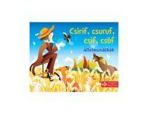 Csirif, csuruf, csif, csúf - Állatmondókák