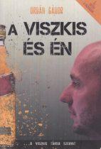 Orbán Gábor - A Viszkis és én - Jó állapotú antikvár