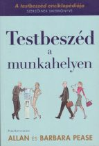 Allan Pease, Barbara Pease - Testbeszéd a munkahelyen